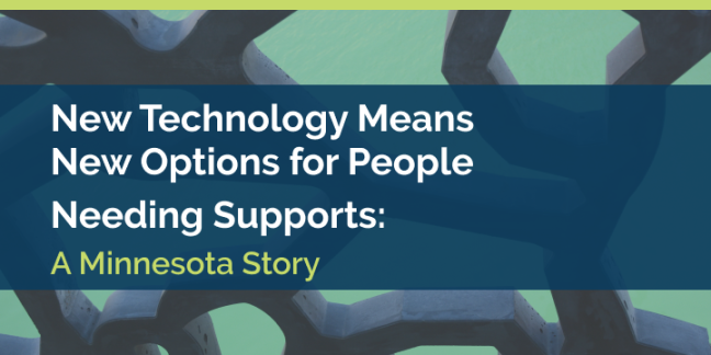 Technology options for people needing supports
