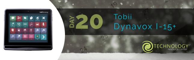 Day 20 - Tobii Dynavox I-15+
