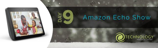 Day 9 - Amazon Echo Show